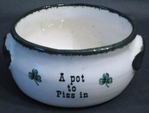 Pot to piss in
